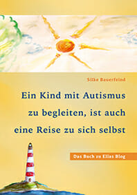 Ein Kind mit Autismus zu begleiten ist auch eine Reise zu sich selbst Buch zu Ellas Blog