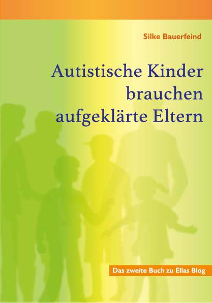 """Cover des Buches """"Autistische Kinder brauchen aufgeklärte Eltern"""""""